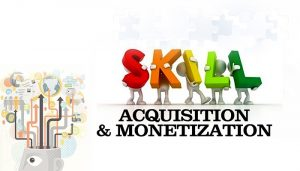 Skill Acquisition – The Shortcut to Wealth!